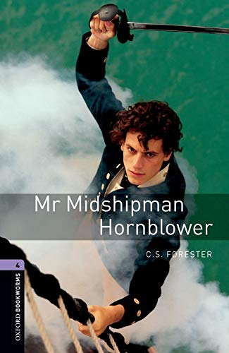 9780194791809: Oxford Bookworms Library: Oxford Bookworms. Stage 4: Mr Midshipman Hornblower Edition 08: 1400 Headwords