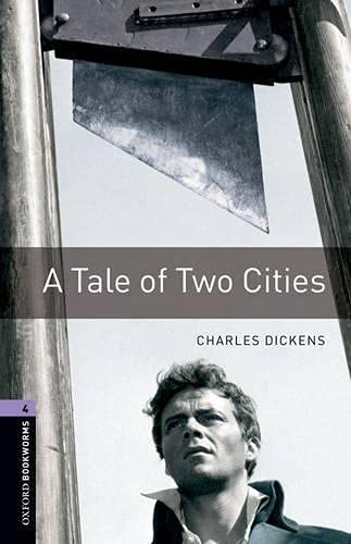 9780194791878: Oxford Bookworms Library: Stage 4: A Tale of Two Cities: 1400 Headwords (Oxford Bookworms ELT)