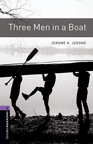 9780194791892: Oxford Bookworms Library: Three Men in A Boat: Level 4: 1400-Word Vocabulary