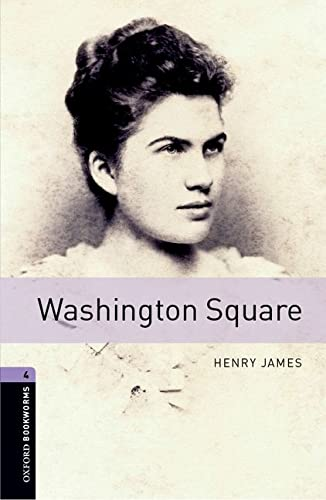9780194791922: Oxford Bookworms Library: Washington Square: Level 4: 1400-Word Vocabulary