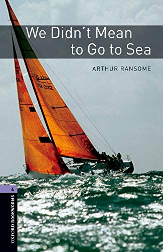 9780194791939: Oxford Bookworms Library: Level 4: : We Didn't Mean to Go to Sea (Oxford Bookworms ELT)