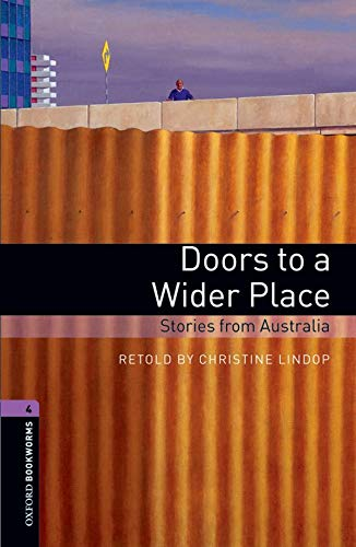 9780194791953: Oxford Bookworms Library: Stage 4: Doors to a Wider Place: Stories from Australia: 1400 Headworms (Oxford Bookworms ELT)