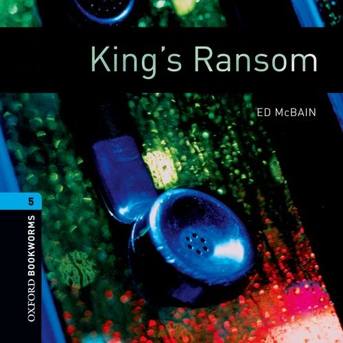9780194792080: Oxford Bookworms Library: Stage 5: King's Ransom Audio CDs (2): 1800 Headwords (Oxford Bookworms ELT)