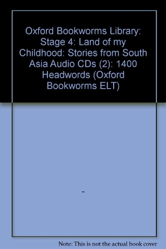9780194792103: Oxford Bookworms Library: Stage 4: Land of my Childhood: Stories from South Asia Audio CDs (2): 1400 Headwords (Oxford Bookworms ELT)