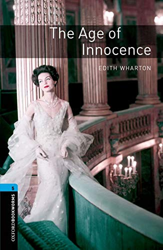 The Age of Innocence (Oxford Bookworms Library: Wharton, Edith