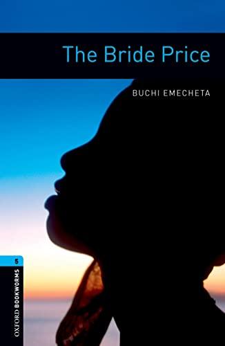 The Bride Price (Oxford Bookworms Library, Stage: Buchi Emecheta, Rosemary