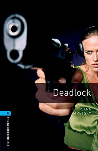 9780194792219: Oxford Bookworms Library: Stage 5: Deadlock1800 Headwords (Oxford Bookworms ELT)