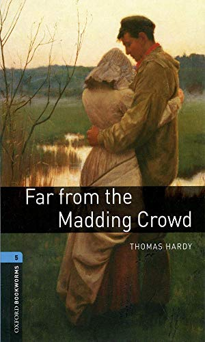 9780194792233: Far From The Madding Crowd (Oxford Bookworms Level 5)