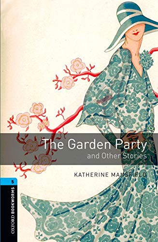 9780194792240: Oxford Bookworms Library: Level 5:: The Garden Party and Other Stories: 1800 Headwords (Oxford Bookworms ELT)