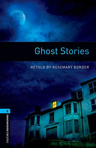 9780194792257: Oxford Bookworms Library: Level 5:: Ghost Stories: 1800 Headwords (Oxford Bookworms ELT)