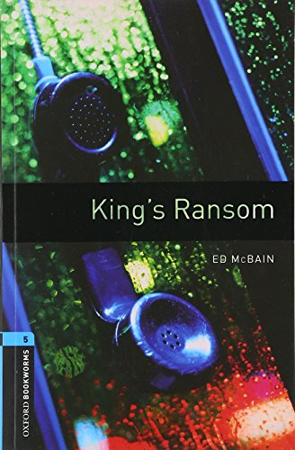 9780194792301: Oxford Bookworms Library: Level 5:: King's Ransom: 1800 Headwords (Oxford Bookworms ELT)