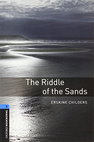 9780194792318: Oxford Bookworms Library: Oxford Bookworms. Stage 5: The Riddle of The Sands Edition 08: 1800 Headwords