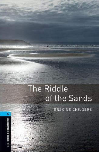 9780194792318: Oxford Bookworms Library: The Riddle of the Sands: Level 5: 1,800 Word Vocabulary (Oxford Bookworms Library, Stage 5)