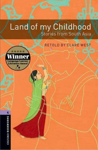 9780194792356: Oxford Bookworms Library: Stage 4: Land of My Childhood: Stories from South Asia1400 Headwords