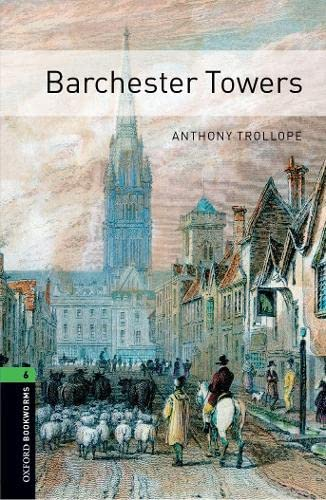 9780194792547: Oxford Bookworms Library: Oxford Bookworms. Stage 6: Barchester Towers Edition 08: 2500 Headwords