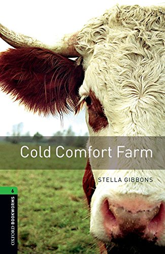 9780194792554: Oxford Bookworms Library: Stage 6: Cold Comfort Farm: 2500 Headwords (Oxford Bookworms ELT)