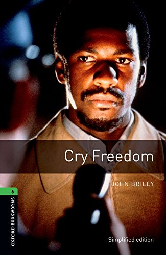 9780194792561: Cry freedom. Oxford Bookworms Library. Level 6. Con CD Audio formato MP3. Con espansione online