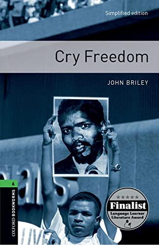 Oxford Bookworms Library: Cry Freedom: Level 6: Rowena Akinyemi, John