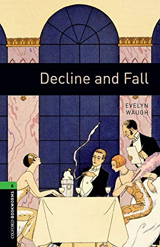 9780194792585: Oxford Bookworms Library: Level 6:: Decline and Fall (Oxford Bookworms ELT)