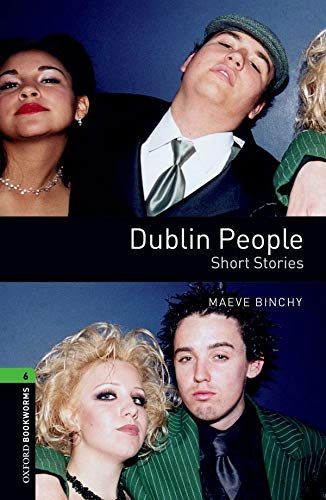 9780194792592: Oxford Bookworms Library: Level 6:: Dublin People - Short Stories (Oxford Bookworms ELT)