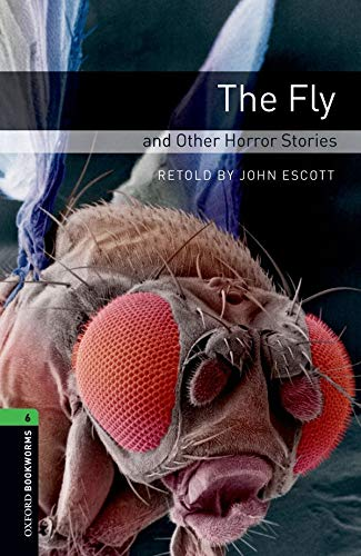 9780194792615: Oxford Bookworms Library: Oxford Bookworms 6. The Fly and Other Horror Stories: 2500 Headwords