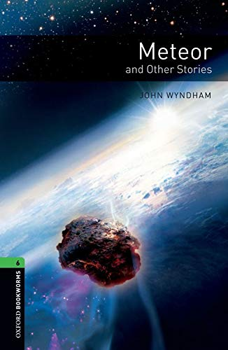 Oxford Bookworms Library: Level 6:: Meteor and: John Wyndham