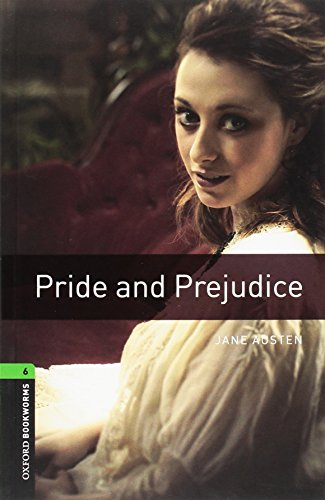 9780194792677: Oxford Bookworms Library: Level 6: Pride and Prejudice2500 Headwords (Oxford Bookworms Library. Classics, Stage 6)