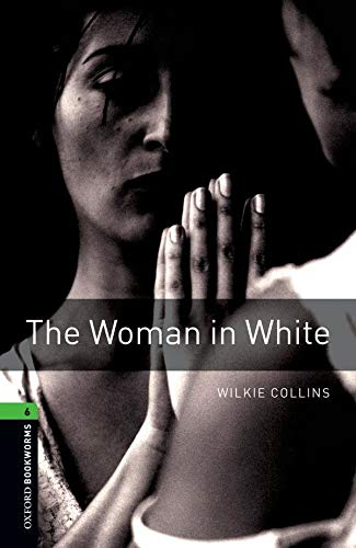 9780194792707: Oxford Bookworms Library: Oxford Bookworms 6. The Woman in White: 2500 Headwords