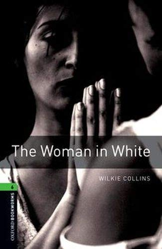 9780194792707: The woman in white. Oxford bookworms library. Livello 6. Reader