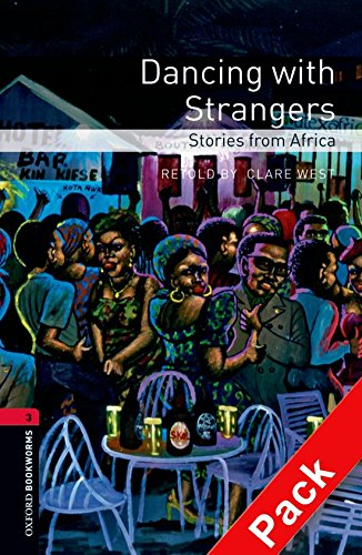9780194792776: Oxford Bookworms Library: Level 3:: Dancing with Strangers: Stories from Africa audio CD pack (Oxford Bookworms ELT)