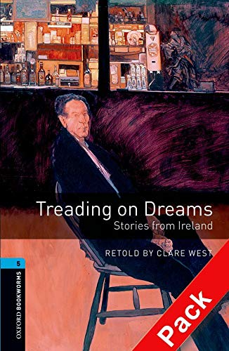 9780194792783: Oxford Bookworms Library: Level 5:: Treading on Dreams: Stories from Ireland audio CD pack