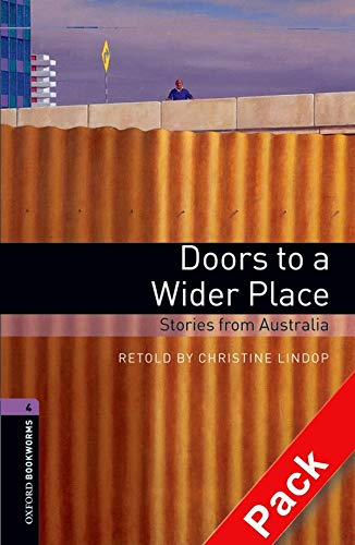 9780194792806: Oxford Bookworms Library: Level 4:: Doors to a Wider Place: Stories from Australia audio CD pack (Oxford Bookworms ELT)