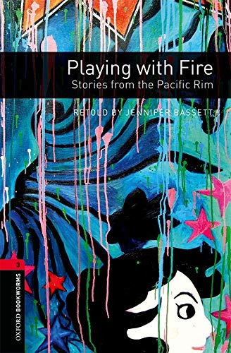 9780194792844: Oxford Bookworms Library: Playing with Fire: Stories from the Pacific Rim: Level 3: 1000-Word Vocabulary (Oxford Bookworms Libray: World Stories, Stage 3)