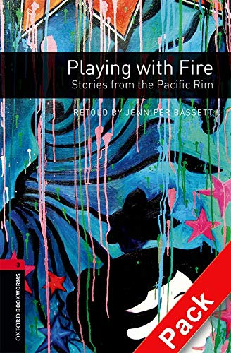 9780194792868: Oxford Bookworms Library: Level 3:: Playing with Fire: Stories from the Pacific Rim audio CD pack (Oxford Bookworms ELT)