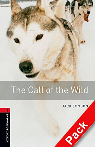 9780194792936: Oxford Bookworms Library: Oxford Bookworms. Stage 3: The Call of The Wild CD Pack Edition 08: 1000 Headwords