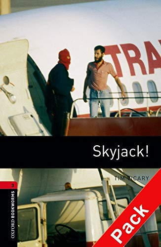 9780194793131: Oxford Bookworms Library: Level 3:: Skyjack! audio CD pack (Oxford Bookworms ELT)
