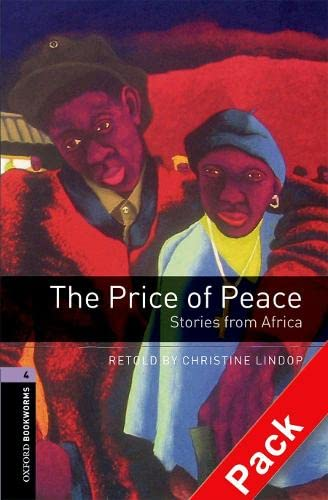9780194793254: Oxford Bookworms Library: Oxford Bookworms. Stage 4: The Price of Peace: Stories from Africa CD Pack: 1400 Headwords