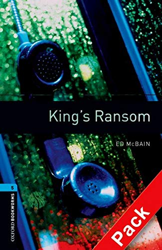 9780194793407: Oxford Bookworms Library: Oxford Bookworms 5. King's Ransom CD Pack: 1800 Headwords