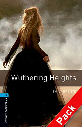 9780194793445: Oxford Bookworms Library: Oxford BookwormsL 5 Wuthering Heights cd Pack ED 08: 1800 Headwords