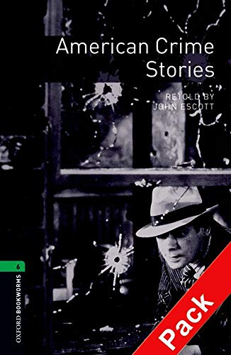 9780194793452: Oxford Bookworms Library: Level 6:: American Crime Stories audio CD pack (Oxford Bookworms ELT)