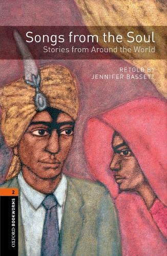 9780194793612: Oxford Bookworms Library: Songs from the Soul - Stories from Around the World: Level 2: 700-Word Vocabulary (Oxford Bookworms Library: Level 2: World Stories)