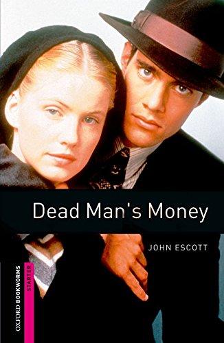 9780194793650: Oxford Bookworms Library: Dead Man's Money: Starter: 250-Word Vocabulary (Oxford Bookworms Library, Starter)
