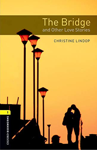 9780194793667: Oxford Bookworms Library: Level 1:: The Bridge and Other Love Stories audio CD pack (Oxford Bookworms ELT)