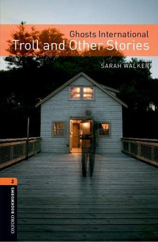 9780194793865: Oxford Bookworms Library: Level 2:: Ghosts International: Troll and Other Stories