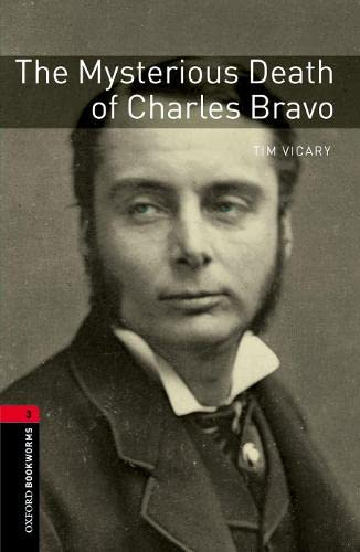 9780194793872: Oxford Bookworms Library: The Mysterious Death of Charles Bravo: Level 3: 1000-Word Vocabulary (Oxford Bookworms Library: True Stories: Level 3)
