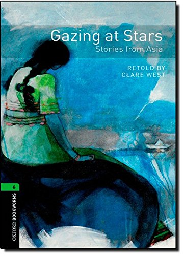 9780194794206: Oxford Bookworms Library: Level 6:: Gazing at Stars: Stories from Asia (Oxford Bookworms ELT)