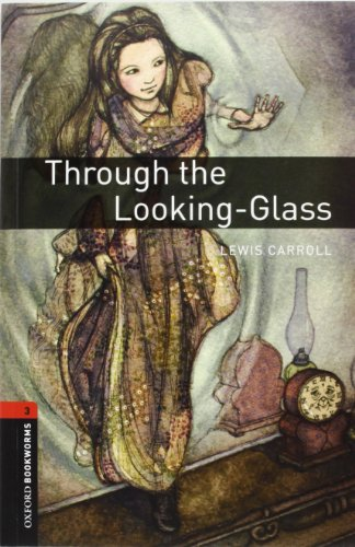 9780194794534: Through the looking glass. Oxford bookworms library. Livello 3. Con CD Audio: Oxford Bookworms Library. Stage 3: Through The Looking-Glass Pack