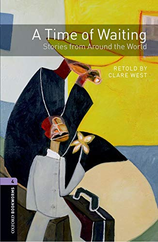 9780194794602: Oxford Bookworms Library: Stage 4: A Time of Waiting: Stories from Around the World (Oxford Bookworms ELT)