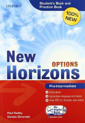 9780194795371: New Horizons Options. Pre-intermediate. Entry book-Student's book-Pratice book-My digital book. Per le Scuole superiori. Con DVD-ROM. Con espansione online