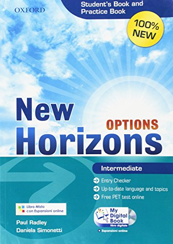 9780194795425: New Horizons Options. Intermediate. Student's book-Pratice book-My digital book. Per le Scuole superiori. Con espansione online